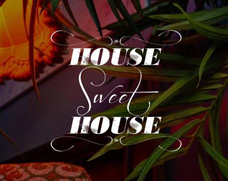 house sweet house